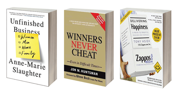 """From left: """"Unfinished Business"""" by Anne-Marie Slaughter, """"Winners Never Cheat"""" by Jon Huntsman and """"Delivering Happiness"""" by Tony Hsieh"""