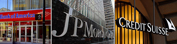Bank of America, JPMorgan and Credit Suisse are among the banks
