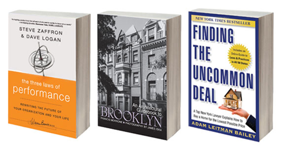 """The Three Laws of Performance"""" by Steve Zaffron and Dave Logan, """"An Architectural Guidebook to Brooklyn"""" by Francis Morrone and James Iska and """"Finding the Uncommon Deal"""" by Adam Leitman Bailey"""
